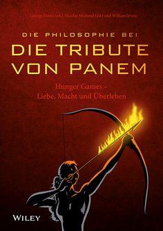 """Die Philosophie bei """"Die Tribute von Panem"""" Hunger Games - Liebe, Macht und Überleben.  http://www.wiley-vch.de/publish/dt/books/ISBN978-3-527-50753-5/description/"""