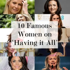 """Quotes from Famous Women on """"Having it all"""" LOVE this and love the diversity in answers."""