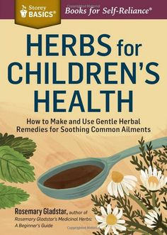 If you prefer trying natural home remedies for health over pharmaceuticals then be sure to check the book, Herbs for Children's Health: How to Make and Use Gentle Herbal Remedies for Soothing Common Ailments, by Rosemary Gladstar. Discover 24 of the best herbs to support children's health along with recipes for natural teas, salves, tablets, and foods to help children fight common ailments as well as remedies to treat colic, teething, diaper rash, cradle cap, colds, coughs, sore throats…
