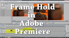Frame Hold in Adobe Premiere