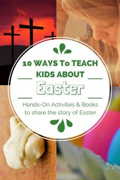 10 Ways to Teach Kids About Easter - Hands-On Activities and Books to share the story of Easter. I think would be great for our Sunday School class! Easter Activities, Hands On Activities, Easter Games, Reading Activities, Resurrection Day, About Easter, Religion, Easter Crafts, Easter Ideas