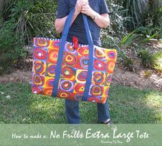 No Frills Extra Large Tote... TUTORIAL showing how to make this roomy tote bag ~ Threading My Way
