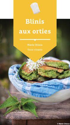 #terrevivante #blinis #orties #recettesaine Bio, Eat Healthy, Vegetarische Rezepte, Earth, Recipes
