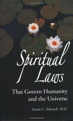 Spiritual Laws That Govern Humanity and the Universe by Lonnie C. Edwards, http://www.amazon.com/dp/1893971104/ref=cm_sw_r_pi_dp_o9tBrb1TQA4FG