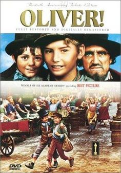 Oliver! -- 1968 musical version of Charles Dickens' Oliver twist. Unforgettable music, great cast and wonderful sets. A classic that doesn't date.