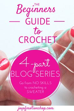 """This is a 4-part blog series to get you from """"I have no clue about crochet"""" – to """"I can crochet a sweater""""!  For this you will need absolutely NO background skills."""