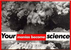 Barbara KRUGER. Your manias become science. 1981