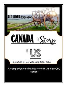Canada the Story of Us: Episode 6 Service and Sacrifice viewing activity Multiple Choice, Activities To Do, New Series, Students, Canada