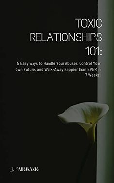 Now on Kindle Are these toxic behaviors ruining your relationships? Find out how you can finally stand up for yourself and live the life you deserve.