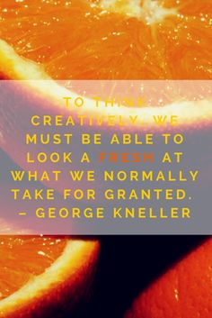Look afreash at what we normally take for granted by George Kneller