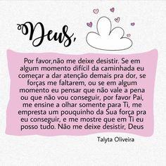 "Tαlyтα Olιveιrα  on Instagram: ""Não me deixe desistir Paizinho.  @talyta_oliveiraa"" Gospel Quotes, Family Love, God Is Good, Good Vibes, I Love You, Pray, Faith, Thoughts, Lol"