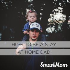 How to be a Stay At Home Dad - SmartMom