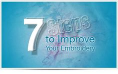 7 Steps to Improve Your Embroidery