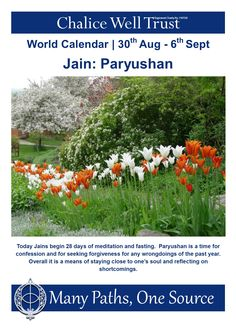 Today Jains begin 28 days of meditation and fasting. Paryushan is a time for confession and for seeking forgiveness for any wrongdoings of the past year. Overall it is a means of staying close to one's soul and reflecting on shortcomings.