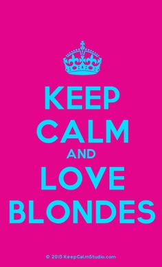 [Crown] Keep Calm And Love Blondes