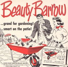 """""""Beauty Barrow"""", 1952  Fruit and beverage server, huh? Hopefully that's before hauling the fertilizer!"""