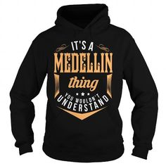 MEDELLIN #name #tshirts #MEDELLIN #gift #ideas #Popular #Everything #Videos #Shop #Animals #pets #Architecture #Art #Cars #motorcycles #Celebrities #DIY #crafts #Design #Education #Entertainment #Food #drink #Gardening #Geek #Hair #beauty #Health #fitness #History #Holidays #events #Home decor #Humor #Illustrations #posters #Kids #parenting #Men #Outdoors #Photography #Products #Quotes #Science #nature #Sports #Tattoos #Technology #Travel #Weddings #Women