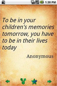 quote to be in your childrens memories tomorrow