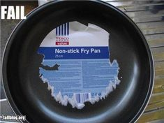 Non-Stick, eh? Oh, the irony! Here we have a sticker on a non-stick pan that refuses to come off. of the non-stick pan. This is why we can't have nice things.