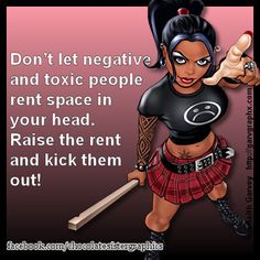 Don't let negative and toxic people rent space in your head. Raise the rent and kick them out! Sister Quotes, Girl Quotes, Woman Quotes, Me Quotes, Motivational Quotes, Inspirational Quotes, Gemini Quotes, Bitch Quotes, Daughter Quotes