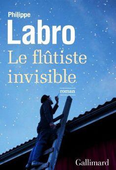 Le flûtiste invisible de Philippe Labro
