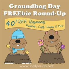 40 Groundhog Day FREEbie Round-up from In All You Do