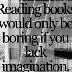 Think that was an awesome movie? Well you should have read the book. Books create a movie in your mind based on what you think is interesting. Reading Quotes, Book Quotes, Me Quotes, Library Quotes, Library Wall, Career Quotes, Dream Quotes, Success Quotes, I Love Books