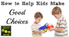 How to Help Kids Make Good Choices http://www.pre-kpages.com/how-to-teach-kids-to-make-good-choices/
