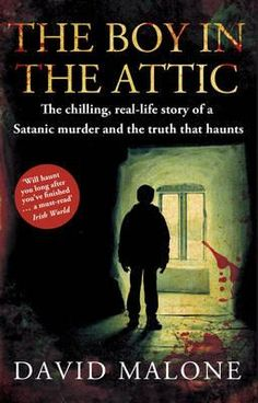The Boy in the Attic. My obsession for true crime