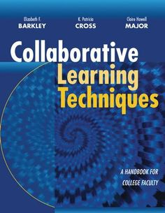Collaborative Learning Techniques: A Handbook for College Faculty (Jossey-Bass Higher and Adult Education) by Elizabeth F. Barkley. $26.01. Author: Elizabeth F. Barkley. 320 pages. Publisher: Jossey-Bass; 1 edition (June 13, 2012)