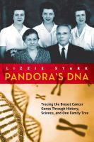 Pandora's DNA:  Tracing the Breast Cancer Gene Through History, Science and One Family Tree by Lizzie Stark