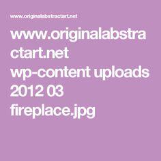 www.originalabstractart.net wp-content uploads 2012 03 fireplace.jpg