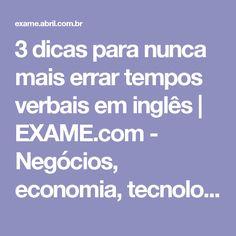 3 dicas para nunca mais errar tempos verbais em inglês | EXAME.com - Negócios, economia, tecnologia e carreira