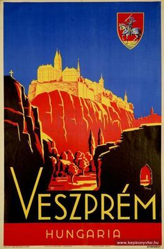 Veszprém Hungaria Hungary Travel, Tourism Poster, Family Roots, Illustrations And Posters, Vintage Travel Posters, Ancestry, Poland, Famous People, Postcards