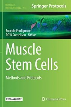 Muscle Stem Cells: Methods and Protocols (Methods in Molecular Biology) free ebook