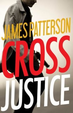 Alex Cross is back in James Patterson's latest book, Cross Justice, due out November 23