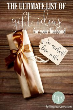Wives - could you use some help finding the perfect gift for your husband? Whether you are looking for the perfect birthday gift, Christmas gift, or just-because gift; this list is sure to inspire! :: fulfillingyourvows.com
