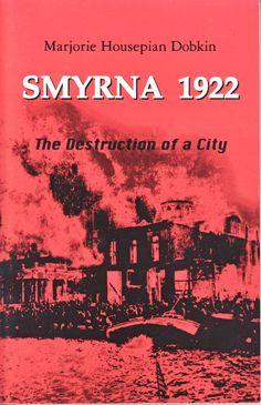 smyrna 1922 - the destruction of a city
