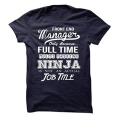 Front End Manager T-Shirts, Hoodies. Check Price Now ==►…