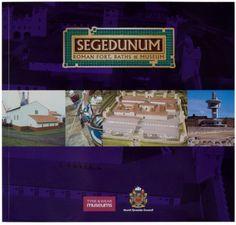 Segedunum Roman Fort, Baths & Museum Guide Book ISBN 9780905974743