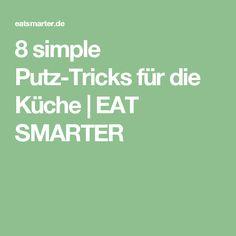 8 simple Putz-Tricks für die Küche | EAT SMARTER