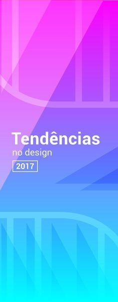 Tendências de Design que você PRECISA saber para 2017. Será um adeus ao Flat?!