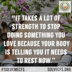 SolveMECFSInitiative‏ @PlzSolveCFS 11h11 hours ago More Share this quote graphic, if you can relate. #SolveMECFS #MECFS