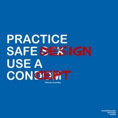 Practice safe s̶e̶x̶ design  Use a c̶o̶n̶d̶o̶m̶ concept