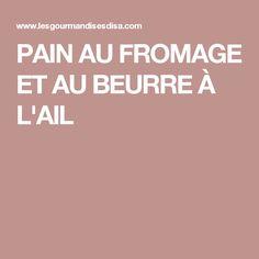 PAIN AU FROMAGE ET AU BEURRE À L'AIL