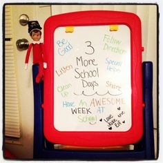 Elf on the shelf- leaving a count down and friendly reminder message to be good at school