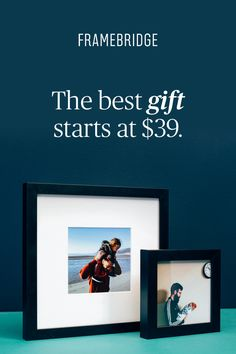 Framed memories for epic dads, starting at just $39.
