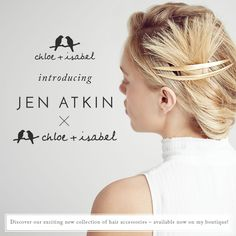 Introducing Jen Atkin X c+i — a full line of modern metal hair accessories to explore #chloeandisabel #jayspalace