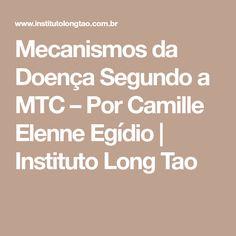 Mecanismos da Doença Segundo a MTC – Por Camille Elenne Egídio | Instituto Long Tao