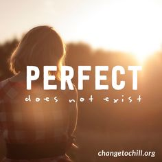 Don't chase perfect, chase perfectly healthy and happy.
